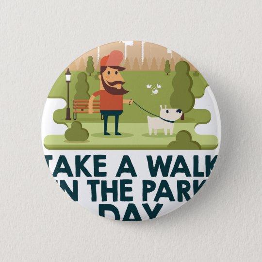 Machen Sie einen Spaziergang am Park-Tag Runder Button 5,7 Cm