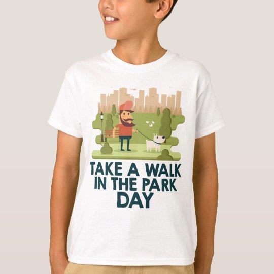 Machen Sie einen Spaziergang am Park-Tag T-Shirt