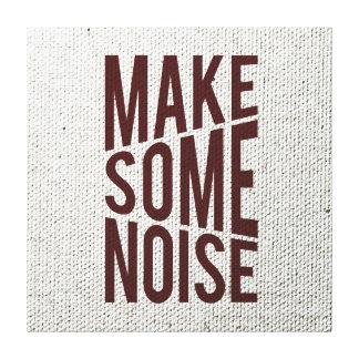 Machen Sie etwas Geräusche Gespannte Galeriedrucke
