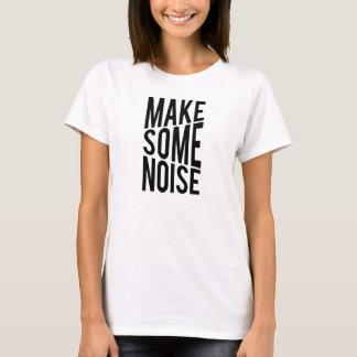 Machen Sie etwas Geräusche T-Shirt
