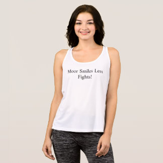 Machen Sie fest,/mehr Lächeln weniger KämpfeF3 Tank Top