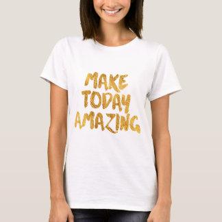 Machen Sie heute fantastisch T-Shirt