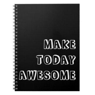 Machen Sie heute fantastisches Zitat Notizblock