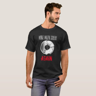 Machen Sie MuZiK groß wieder mit T-Shirt