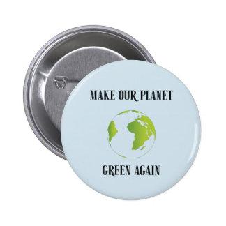 Machen Sie unser Planetengrün wieder Runder Button 5,1 Cm