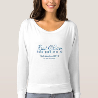 Mädchen-Wochenende: Schlechte Wahlen machen gute T-shirt