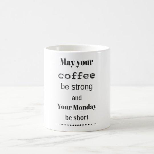 Mag Ihr Kaffee starke… lustige Zitat-Kaffee-Tasse Tasse