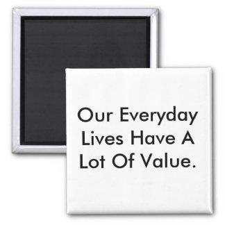 Magnet-Sprichwort unsere täglichen Leben haben Quadratischer Magnet