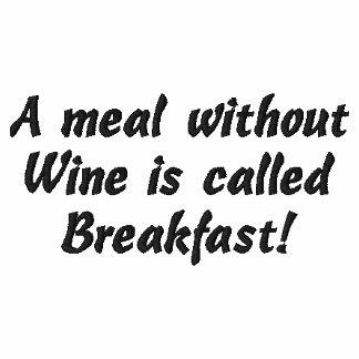 Mahlzeit ohne Wein ist Frühstück, gesticktes Shirt Bestickte Polos