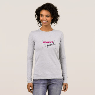 Mama-Brennstoff Langarm T-Shirt
