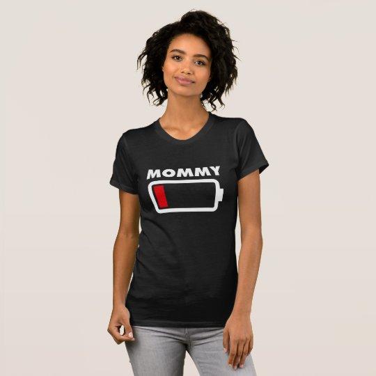 Mama-schwache Batterie T-Shirt