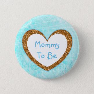 Mama, zum Babyparty-Knopf-Aqua-Blau zu sein Runder Button 5,1 Cm