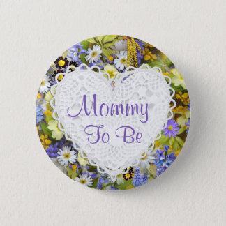 Mama, zum Blumen-Blüten-Baby-Duschen-Knopf zu sein Runder Button 5,1 Cm