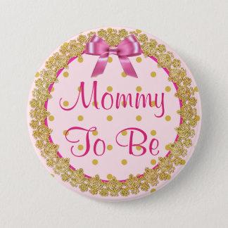 Mama, zum rosa und GoldBabyparty-Knopf zu sein Runder Button 7,6 Cm