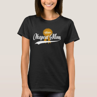 Maman d'Okayest du monde T-shirt