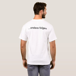 Manche führen, andere Folgen T-Shirt