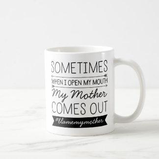 Manchmal, wenn ich mein Mund-Gewohnheit #Hashtag Kaffeetasse