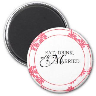 Mangez, boisson et soyez marié autour de l'aimant magnet rond 8 cm