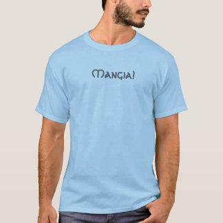 Mangia! Der T - Shirt der italienisches