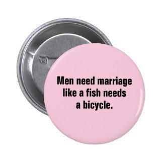 Mann-Bedarfs-Heirat wie ein Fisch benötigt ein Runder Button 5,1 Cm