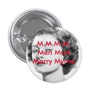Männer müssen Myrna Button heiraten