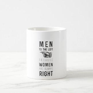 Männer zu dem links, weil Frauen immer Recht haben Kaffeetasse