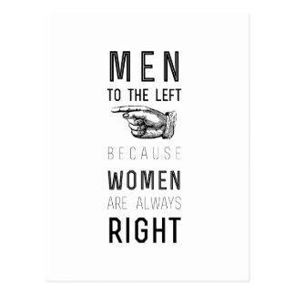 Männer zu dem links, weil Frauen immer Recht haben Postkarte