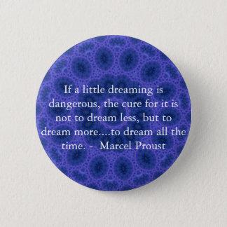 Marcel- Proustzitat über Träumer und das Träumen Runder Button 5,7 Cm
