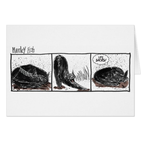 Marley Fische: Leben ist zum Kotzen Karte