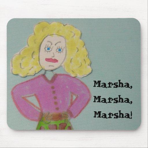 Marsha, Marsha, Marsha! Mauspads