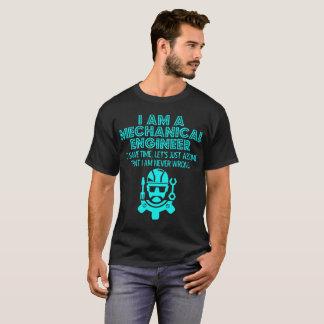 Maschinenbauingenieur retten Zeit annehmen nie T-Shirt