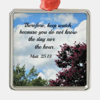 Matthew-25:13 behalten deshalb Uhr, weil Sie Quadratisches Silberfarbenes Ornament