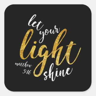 Matthew-5:16 - glänzen Sie Ihr Licht Quadratischer Aufkleber