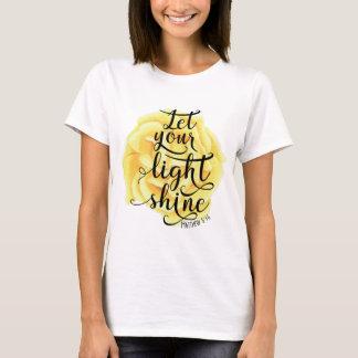 MATTHEW 5 16 LIESS IHREN HELLEN SHINE (ROSE) T-Shirt