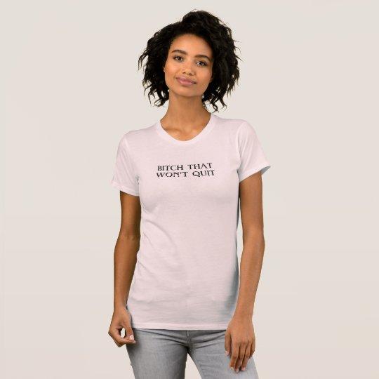 MECKERN SIE, DAS NICHT BEENDIGT T-Shirt