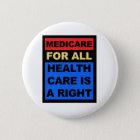 Medicare für alle - Gesundheitswesen ist ein Recht Runder Button 5,7 Cm