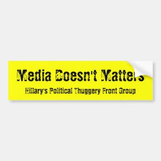 Medien tut nicht Angelegenheiten, Hillarys politis Autoaufkleber