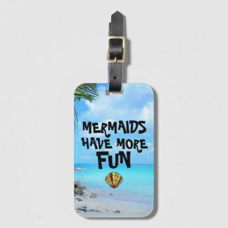 Meerjungfrauen haben mehr tropischen Spaß Gepäckanhänger