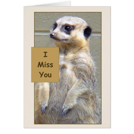 Meerkat du fehlst mir Gruß-Karte Grußkarte