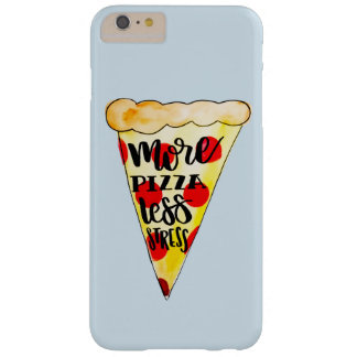Mehr Pizza weniger Druck Phonecase Barely There iPhone 6 Plus Hülle