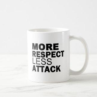 Mehr Respekt weniger Angriff Kaffeetasse