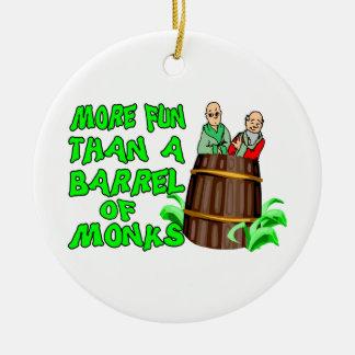 Mehr Spaß als ein Fass Mönche Keramik Ornament