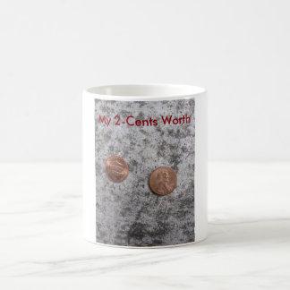 Mein 2-Cents wert Kaffee-Tasse Kaffeetasse
