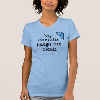 Mein Chemiker behält mich sauber T-Shirt
