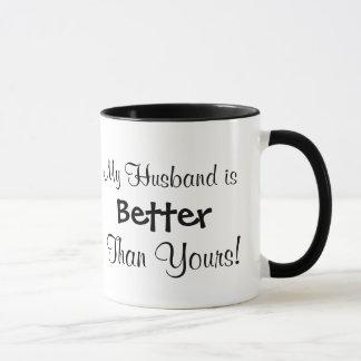 Mein Ehemann ist besser als Ihr! Tasse