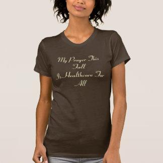 Mein Gebet dieses FallIs Gesundheitswesen für alle T-Shirt