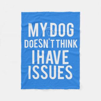 Mein Hund denkt nicht, dass ich Frage-Fleece-Decke Fleecedecke