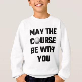 Mein ist der Kurs mit Ihnen Sweatshirt