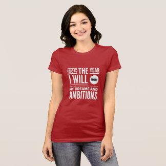 Mein Jahr von Träumen und von Ehrgeiz T-Shirt