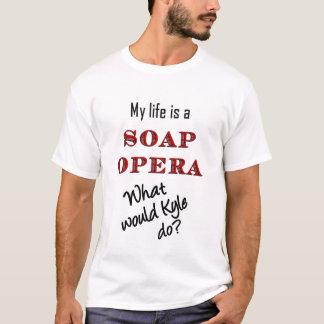 Mein Leben ist ein Seifen-Opern-Kyle-T - Shirt